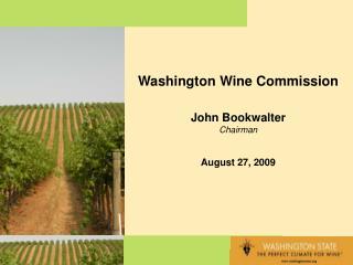 Washington Wine Commission John Bookwalter Chairman August 27, 2009