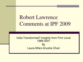 Robert Lawrence Comments at IPF 2009