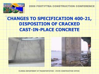 CHANGES TO SPECIFICATION 400-21, DISPOSITION OF CRACKED CAST-IN-PLACE CONCRETE