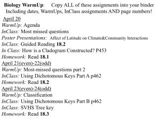 Biology WarmUp :	Copy ALL of these assignments into your binder Including dates, WarmUps, InClass assignments AND page n
