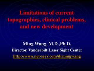 Limitations of current topographies, clinical problems, and new development