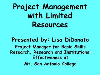 Project Management with Limited Resources