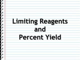 Limiting Reagents and Percent Yield