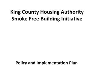 King County Housing Authority Smoke Free Building Initiative