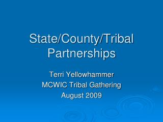 State/County/Tribal Partnerships