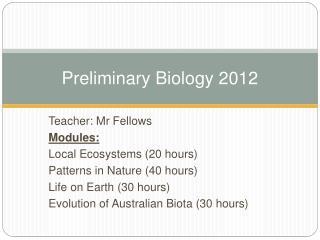 Preliminary Biology 2012