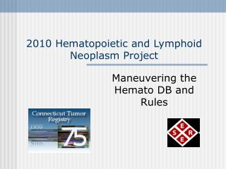 2010 Hematopoietic and Lymphoid Neoplasm Project