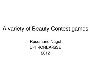 A variety of Beauty Contest games