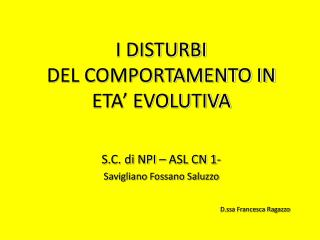 I DISTURBI DEL COMPORTAMENTO IN ETA' EVOLUTIVA