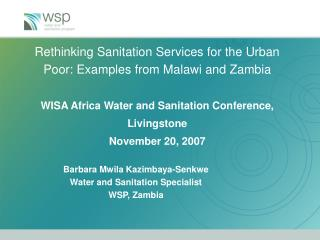 Barbara Mwila Kazimbaya-Senkwe Water and Sanitation Specialist WSP, Zambia