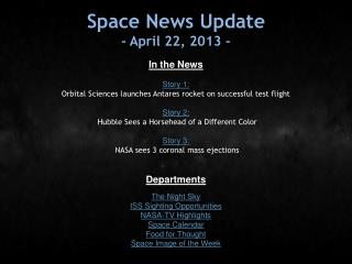 Space News Update - April 22, 2013 -