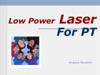 Low Power  Laser For PT