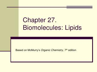 Chapter 27. Biomolecules: Lipids