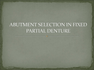 ABUTMENT SELECTION IN FIXED PARTIAL DENTURE