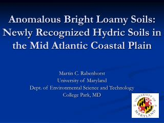 Anomalous Bright Loamy Soils: Newly Recognized Hydric Soils in the Mid Atlantic Coastal Plain
