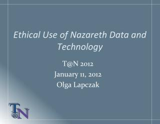 Ethic al Use of Nazareth Data and Technology