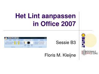 Het Lint aanpassen in Office 2007