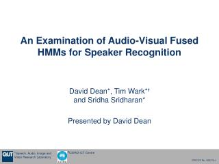 An Examination of Audio-Visual Fused HMMs for Speaker Recognition
