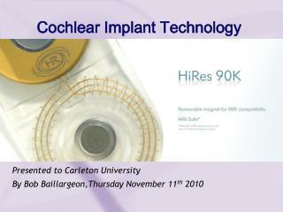 Presented to Carleton University By Bob Baillargeon,Thursday November 11 th 2010