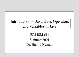 Introduction to Java Data, Operators and Variables in Java
