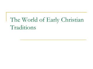 The World of Early Christian Traditions