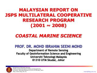 MALAYSIAN REPORT ON  JSPS MULTILATERAL COOPERATIVE RESEARCH PROGRAM  (2001 ~ 2008) COASTAL MARINE SCIENCE