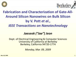 Fabrication and Characterization of Gate-All-Around Silicon Nanowires on Bulk Silicon by V. Pott  et al. ,  IEEE Transac