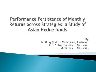 Performance Persistence of Monthly Returns across Strategies: a Study of Asian Hedge funds