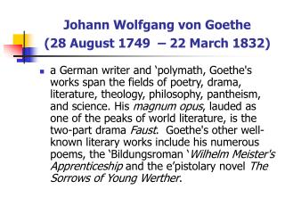 Johann Wolfgang von Goethe (28 August 1749 – 22 March 1832)