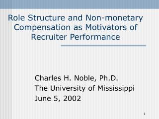 Role Structure and Non-monetary Compensation as Motivators of Recruiter Performance