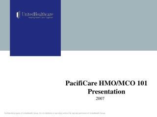 PacifiCare HMO/MCO 101 Presentation