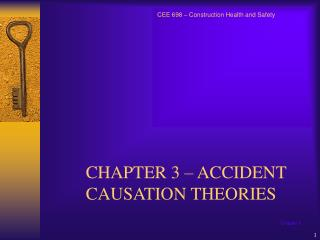 CHAPTER 3 – ACCIDENT CAUSATION THEORIES
