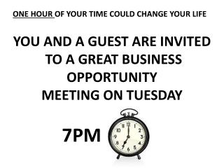 YOU AND A GUEST ARE INVITED  TO A GREAT BUSINESS OPPORTUNITY  MEETING ON TUESDAY