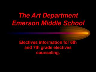 The Art Department Emerson Middle School