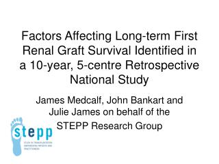 Factors Affecting Long-term First Renal Graft Survival Identified in a 10-year, 5-centre Retrospective National Study