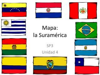 Mapa : la Suramérica