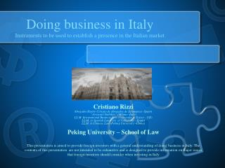Doing business in Italy Instruments to be used to establish a presence in the Italian market
