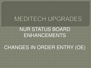 MEDITECH UPGRADES