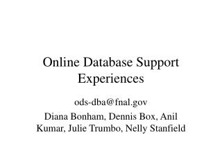 Online Database Support  Experiences