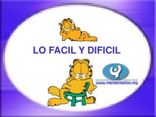 LO FACIL Y DIFICIL