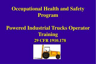 Occupational Health and Safety Program Powered Industrial Trucks Operator Training
