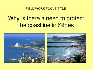 Why is there a need to protect the coastline in Sitges