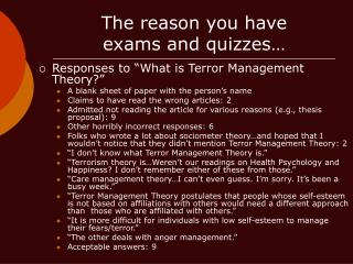 The reason you have exams and quizzes…