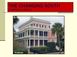 THE CHANGING SOUTH ( CHAPTER 9: PART 2)