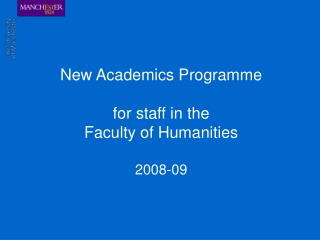 New Academics Programme for staff in the Faculty of Humanities 2008-09