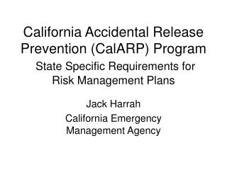 california accidental release prevention calarp program  state specific requirements for risk management plans