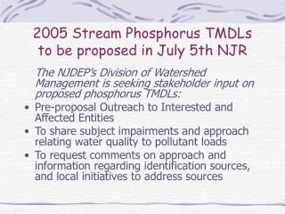 2005 Stream Phosphorus TMDLs to be proposed in July 5th NJR