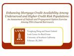 Enhancing Mortgage Credit Availability Among Underserved and Higher Credit Risk Populations:   An Assessment of Default