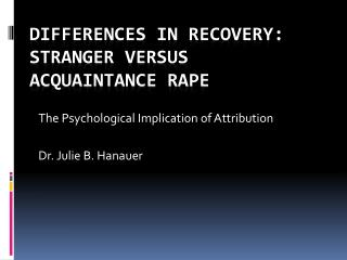 Differences in Recovery: Stranger versus Acquaintance Rape