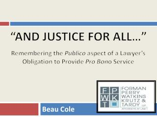 """""""AND JUSTICE FOR ALL…"""""""